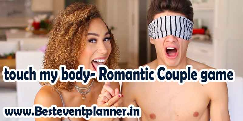 Touch my body parts romantic couple games