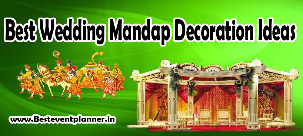 Give your Mandap Unforgettable looks with Wedding Mandap Decoration Ideas