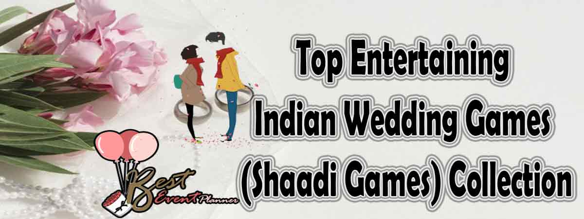 10 Unique Shaadi Games Idea for 2020 Marriages
