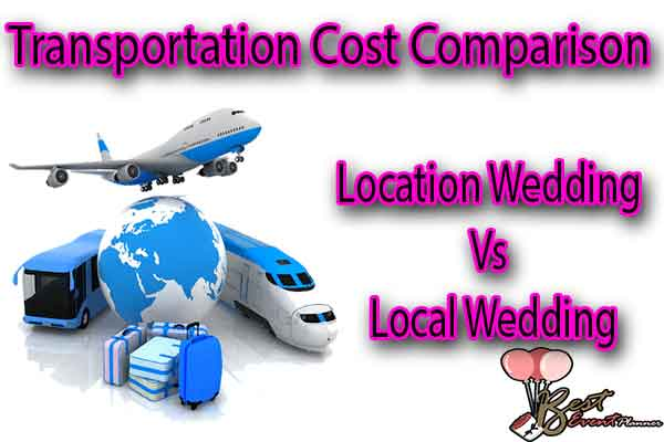 Transportation Cost Comparison  in location and local wedding