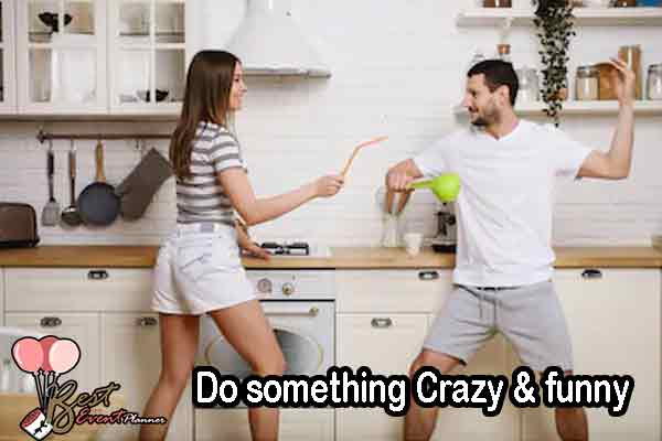 Do something Crazy & funny on your anniversary celebration