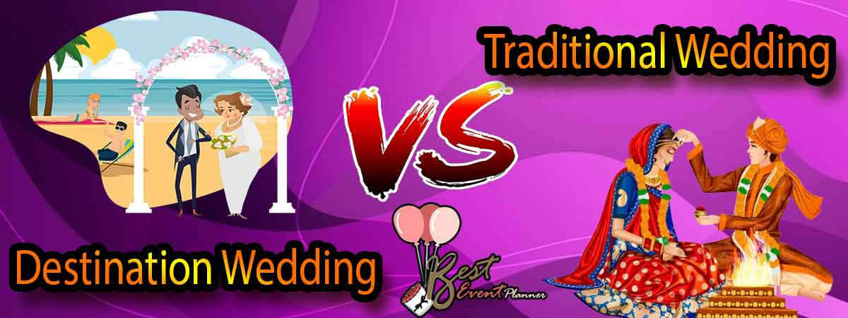 Destination wedding vs Traditional wedding: A Detailed Comparison