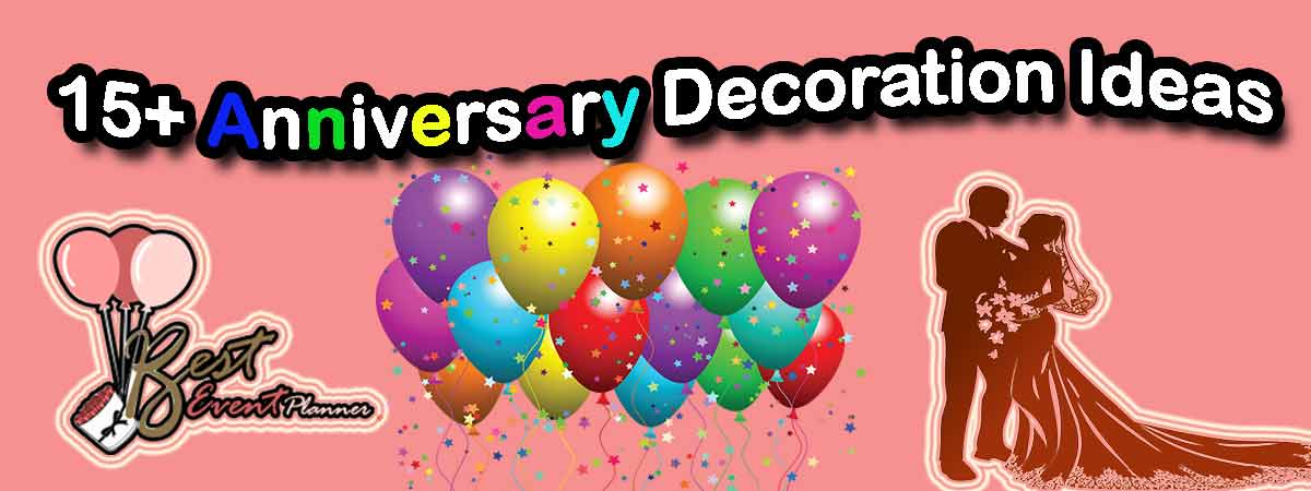 Anniversary Decoration Ideas: 15+ DIY Ideas for Anniversary Decoration