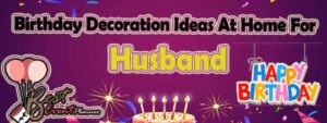 Birthday decoration ideas at home for husband