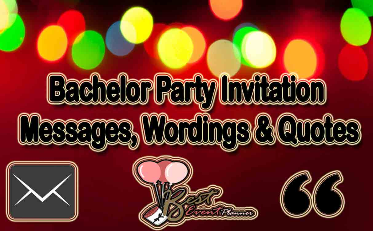 40+ Impressive Bachelor Party Invitation Messages, Wordings & Quotes