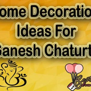 10+ Best Home decoration ideas for Ganesh Chaturthi 2020