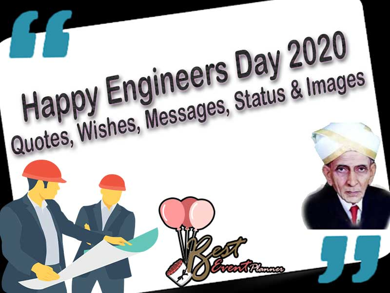 40+ Happy Engineers Day Quotes, Wishes, Messages, Status & Images