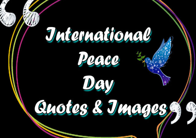 30+ Best International Peace Day Quotes, Images & Slogans