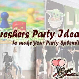 10+ Freshers Party Ideas to Make your Party SPLENDID